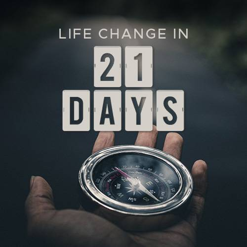 Life Change in 21 days